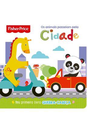 Fisher-Price - Os Animais Passeiam Pela Cidade - Editora Ciranda Cultural | Tagrny.org