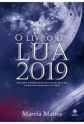 O Livro da Lua 2019 - Mattos,Marcia   Nisrs.org