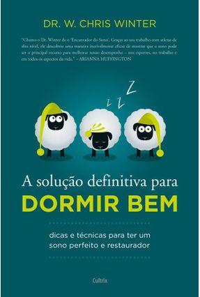 A Solução Definitiva Para Dormir Bem - Dicas e Técnicas Para Ter Um Sono Perfeito e Restaurador - Winter,William pdf epub
