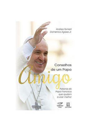 Conselhos de Um Papa Amigo - Tornielli,Andrea   Nisrs.org