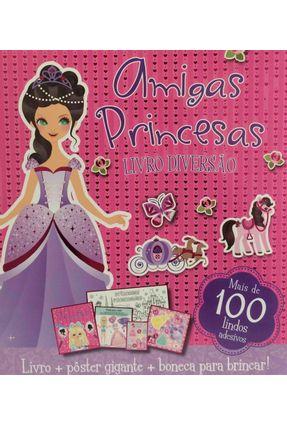 Livro Diversão - Amigas Princesas - Caroline Richards | Hoshan.org