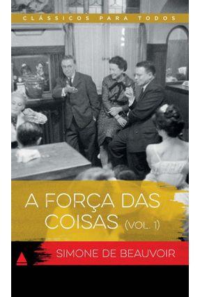 A Força Das Coisas  Vol. 1 - Col. Clássicos Para Todos - Beauvoir,Simone de pdf epub
