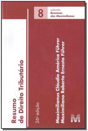 Resumo De Direito Tributário - Vol. 8 - 26ª Ed. - 2017 - Führer,Maximilianus Claudio Américo Führer,Maximiliano Roberto Ernesto pdf epub