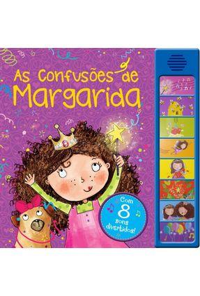 As Confusões De Margarida - Editora Ciranda Cultural | Hoshan.org