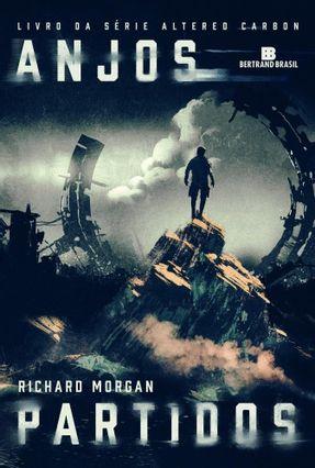 Anjos Partidos (Vol. 2 Carbono Alterado) - Morgan,Richard   Nisrs.org