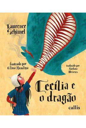 Cecília E O Dragão - Schimel,Lawrence   Nisrs.org