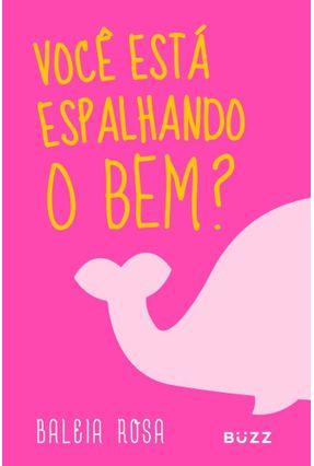 Baleia Rosa - Você Está Espalhando o Bem? - Hoppe,Ana Paula Vanderlei Tiltscher,Rafael Seabra pdf epub