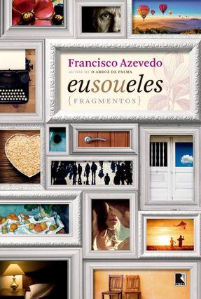 Eu Sou Eles - Fragmentos - Azevedo,Francisco pdf epub