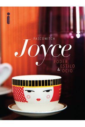 Poder, Estilo e Ócio - Pascowitch,Joyce | Hoshan.org