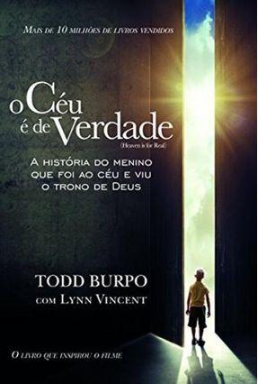 O Céu É de Verdade - A História do Menino Que Foi ao Céu e Viu o Trono de Deus - Burpo,Todd   Hoshan.org