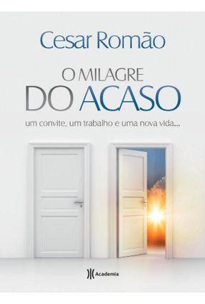 O Milagre do Acaso - Um Convite, Um Trabalho e Uma Nova Vida... - Cesar Romão | Hoshan.org
