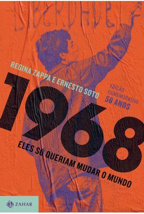 1968: Eles Só Queriam Mudar O Mundo (nova Edição) - Zappa,Regina Ernesto,Soto | Hoshan.org