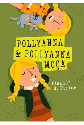 Pollyanna e Pollyanna Moça - Porter,Eleanor H. pdf epub