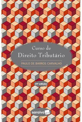 Curso De Direito Tributário - 20ª Ed. 2018 - PAULO DE BARROS CARVALHO | Hoshan.org