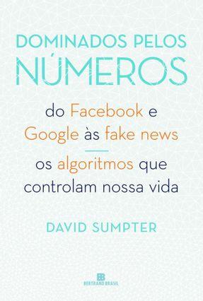 Dominados Pelos Números - Sumpter,David | Hoshan.org
