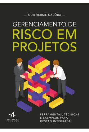 Gerenciamento De Riscos Em Projetos - Calôba,Guilherme pdf epub