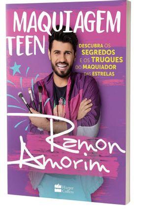 Maquiagem Teen - Descubra Os Segredos e Os Truques do Maquiador Das Estrelas - Amorim,Ramon pdf epub