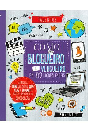 Como Ser Um Blogueiro E Vlogueiro Em 10 Lições Fáceis - Birley,Shane pdf epub