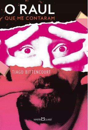 O Raul - Que Me Contaram - Tiago Bittencourt | Tagrny.org