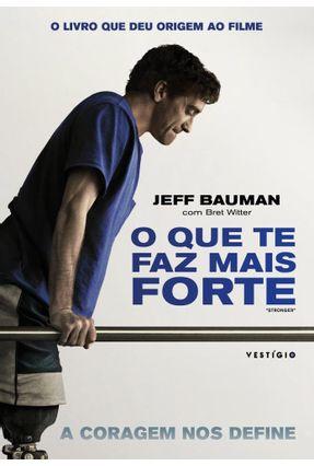 O Que Te Faz Mais Forte - Witter,Bret Bauman,Jeff | Hoshan.org