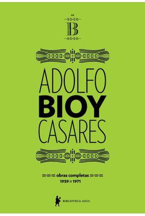 Obras Completas De Adolfo Bioy Casares - Vol. B (1959-1971) - Casares,Adolfo Bioy | Hoshan.org