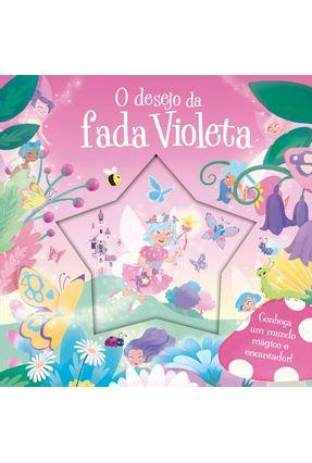 o Desejo Da Fada Violeta - Editora Ciranda Cultural | Nisrs.org