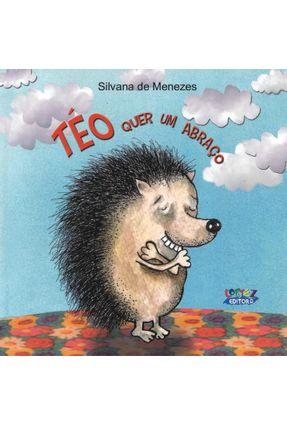 Téo Quer Um  Abraço - Silvana de Menezes | Tagrny.org
