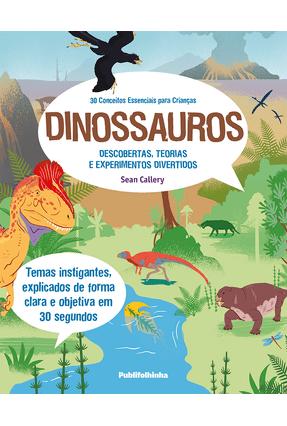 30 Conceitos Essenciais Para Crianças - Dinossauros - Callery,Sean | Hoshan.org