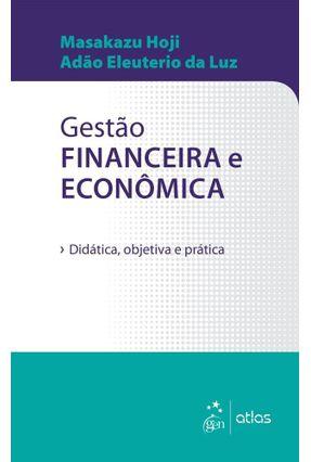 Gestão Financeira E Econômica - Didática, Objetiva E Prática - Hoji,Masakazu Luz,Adão Eleuterio Da | Tagrny.org