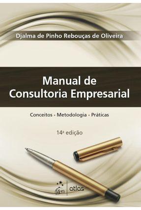 Manual De Consultoria Empresarial - Oliveira,Djalma de Pinho Rebouças de pdf epub