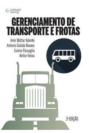 Gerenciamento de Transporte e Frotas - 3ª Ed. 2016 - Novaes,Antonio Galvão Valente,Amir Mattar Outros pdf epub
