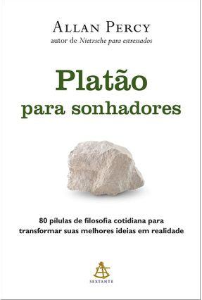 Platão Para Sonhadores - Percy,Allan | Hoshan.org
