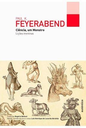 Ciência, Um Monstro - Feyerabend,Paul K. | Nisrs.org