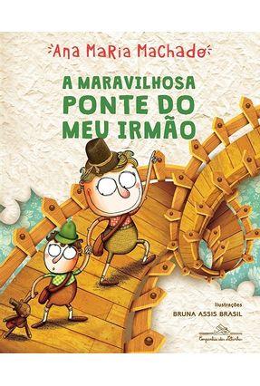 A Maravilhosa Ponte do Meu Irmão - Ana Maria Machado | Nisrs.org