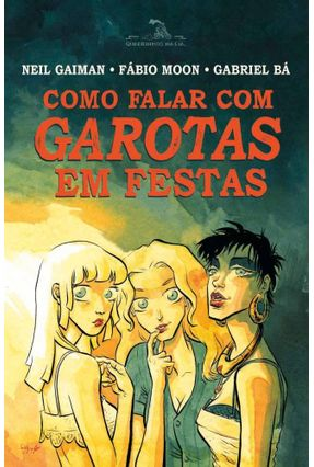 Como Falar Com Garotas Em Festas - Gaiman,Neil Moon,Fábio Bá,Gabriel | Hoshan.org