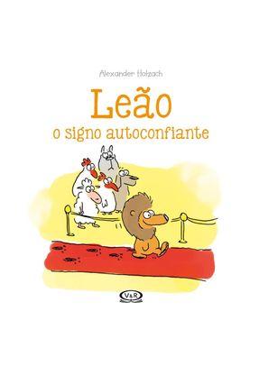 Leão - O Signo Autoconfiante - Holzach,Alexander   Hoshan.org