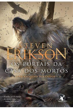 Os Portais Da Casa Dos Mortos - Erikson,Steven | Tagrny.org