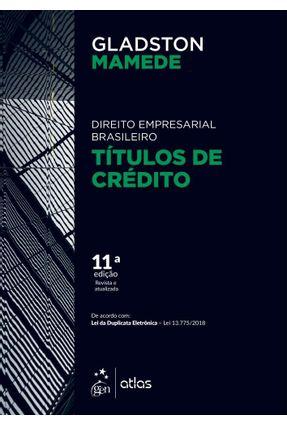 Títulos De Crédito - Coleção Direito Empresarial Brasileiro - 11ª Ed.2019 - Mamede,Gladston   Hoshan.org