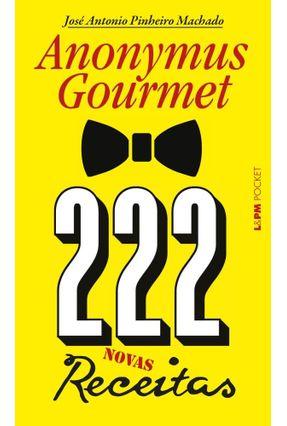 222 Receitas - Anonymus Gourmet - José Antonio Pinheiro Machado pdf epub