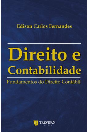 Direito e Contabilidade - Fundamentos do Direito Contábil - Fernandes,Edison Carlos | Tagrny.org