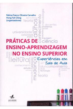 Práticas de Ensino-Aprendizagem No Ensino Superior - Experiências Em Sala de Aula - Ching,Hong Yuh Carvalho,Fátima Franco Oliveira | Hoshan.org