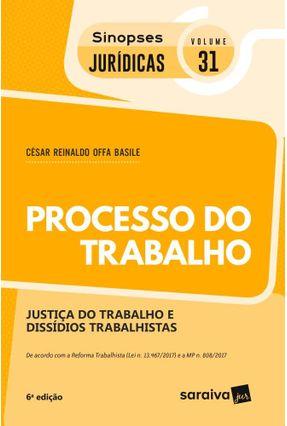 Col. Sinopses Jurídicas 31 - Processo Do Trabalho - 6ª Ed. 2018 - CÉSAR REINALDO OFFA BASILE   Hoshan.org