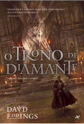 O Trono de Diamante - Trilogia Ellenium - Livro 1 - Eddings,David | Hoshan.org