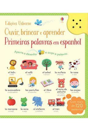 Primeiras Palavras Em Espanhol - Ouvir, Brincar E Aprender - Taplin,Sam Mackinnon,Mairi | Nisrs.org
