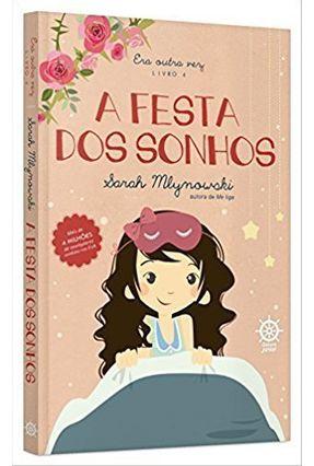 A Festa Dos Sonhos - Era Outra Vez - Livro 4 - Mlynowski,Sarah   Nisrs.org