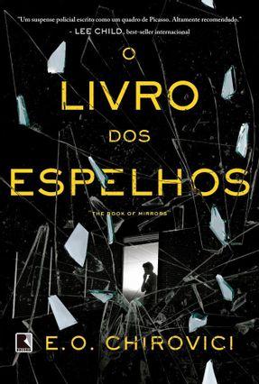 O Livro Dos Espelhos - Chirovici,E. O. | Tagrny.org