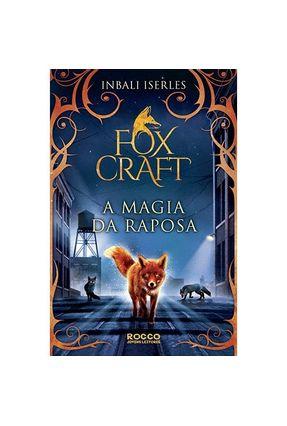 A Magia Da Raposa - Série Foxcraft - Iserles,Inbali | Hoshan.org