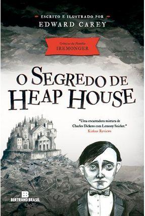 O Segredo de Heap House - Carey,Edward pdf epub