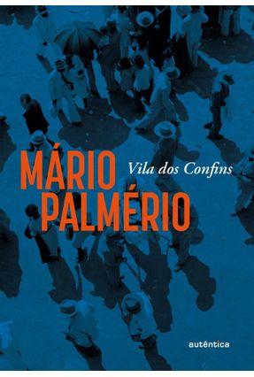 Vila Dos Confins - Palmério,Mário | Hoshan.org