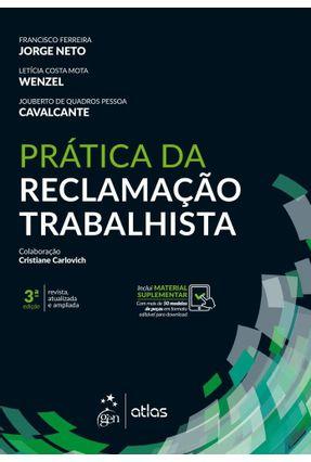 Prática Da Reclamação Trabalhista - 3ª Ed. 2018 - Cavalcante,Jouberto de Quadros Pessoa Neto,Francisco Ferreira Jorge | Hoshan.org